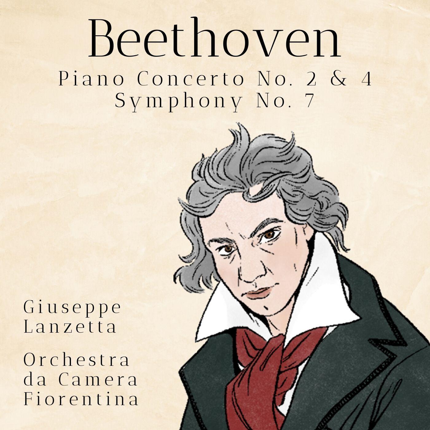 Beethoven: Piano Concerto No. 2 & 4, Symphony No. 7