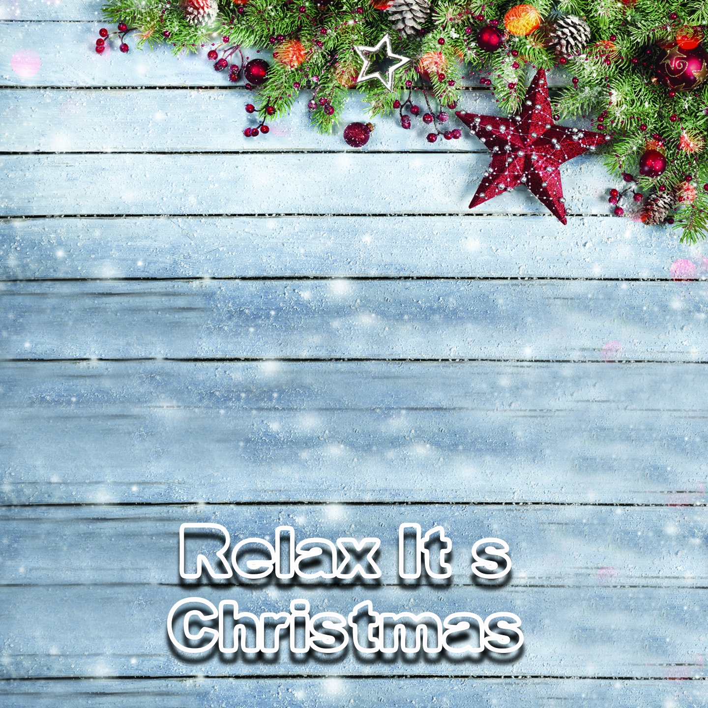 0 - Relax... It's Christmas (Christmas Atmosphere)