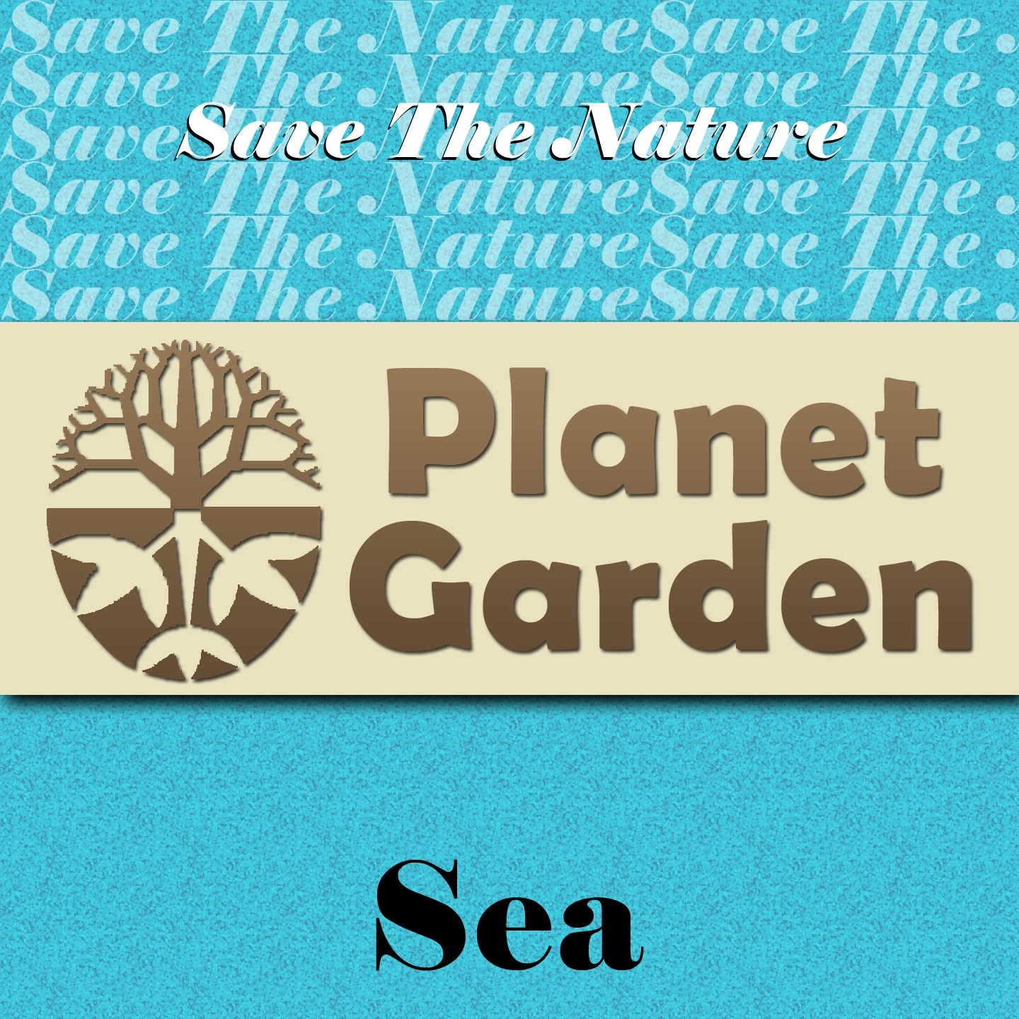 Sea - Save the Nature - Planet Garden