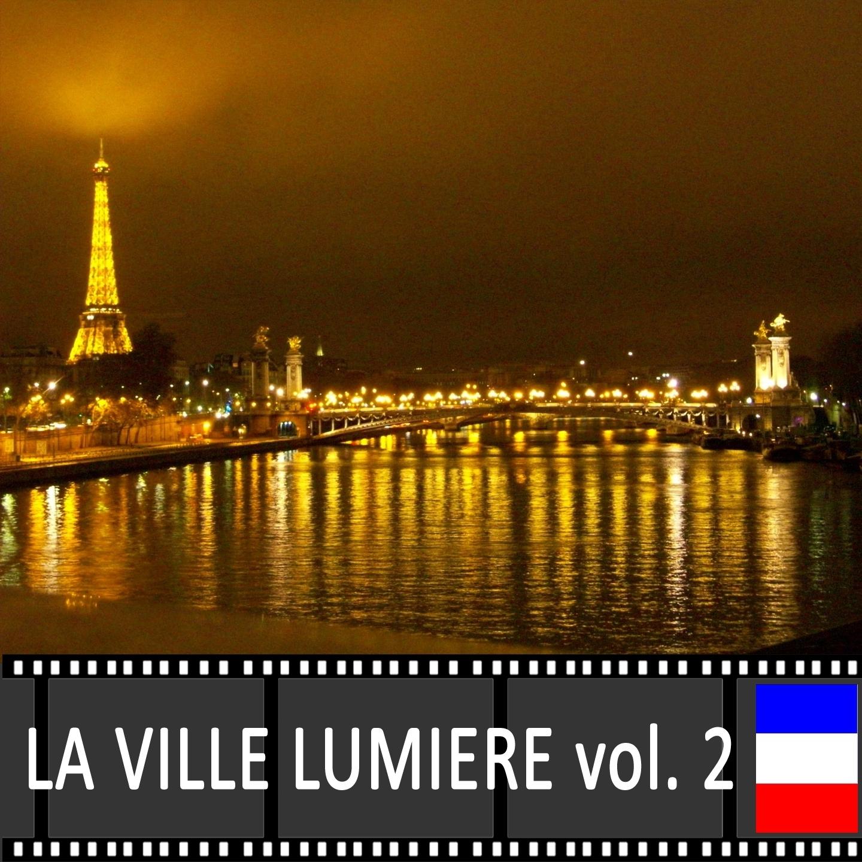 Paris: la ville lumière, Vol. 2