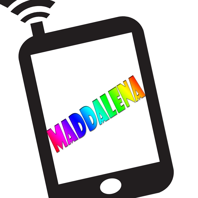 Maddalena ti sta chiamando
