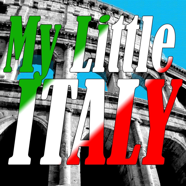 My Little Italy - Le Più Belle Canzoni Italiane