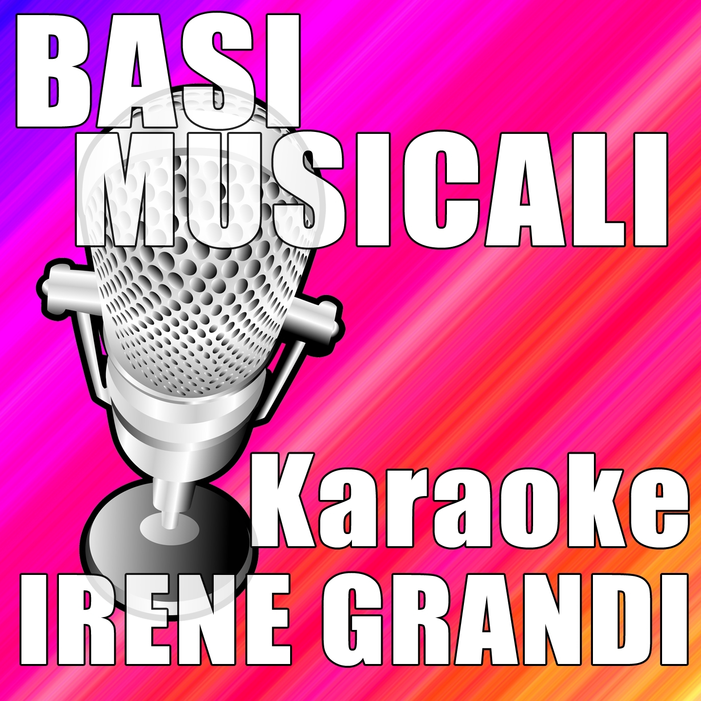 Basi Musicali - Karaoke Irene Grandi