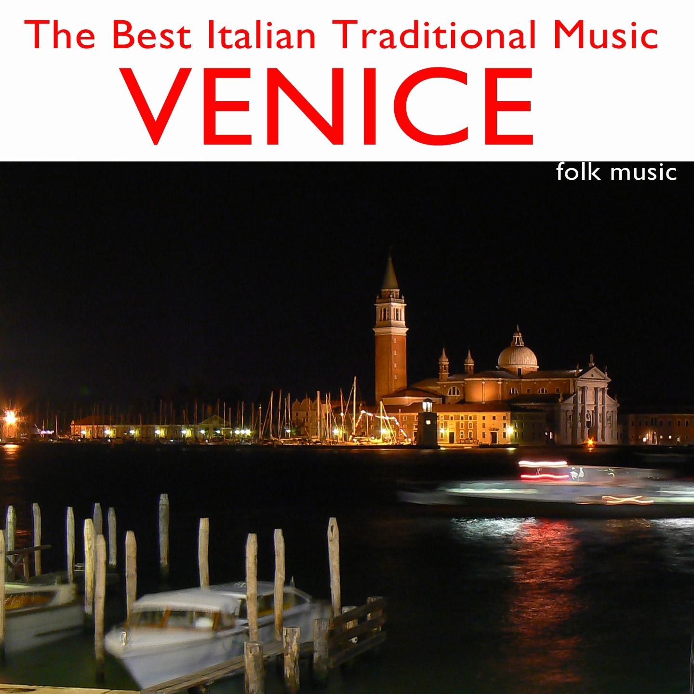 The Best Italian Traditional Music: Venice