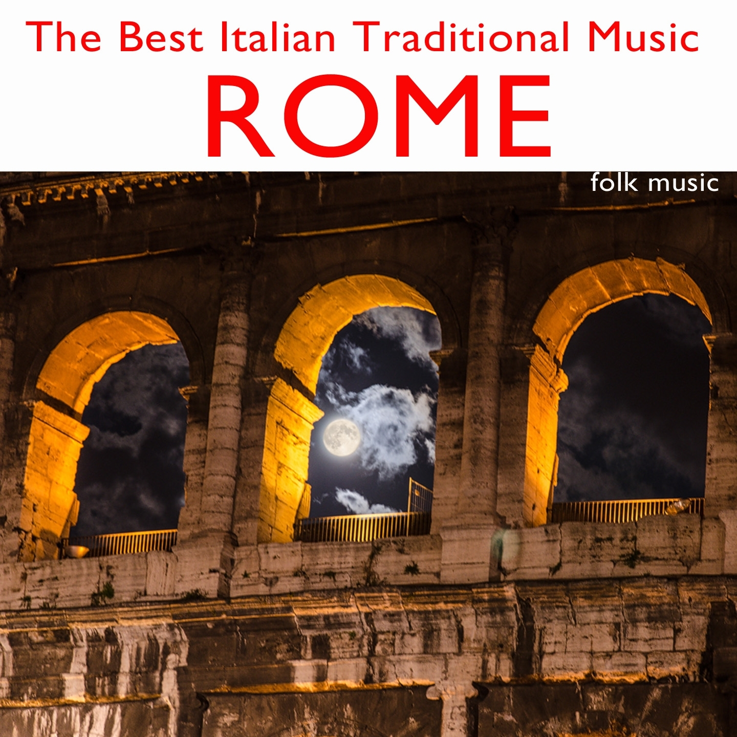 The Best Italian Traditional Music: Rome