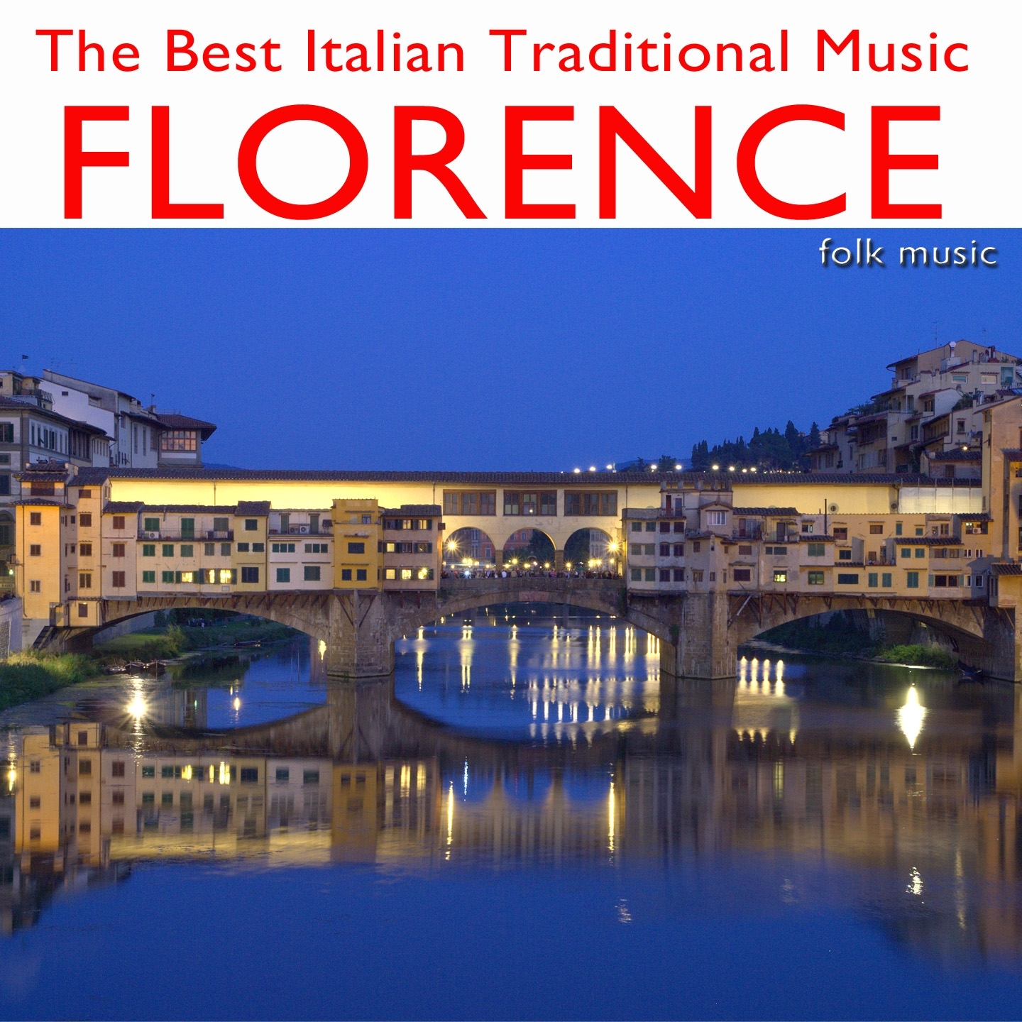 The Best Italian Traditional Music: Florence