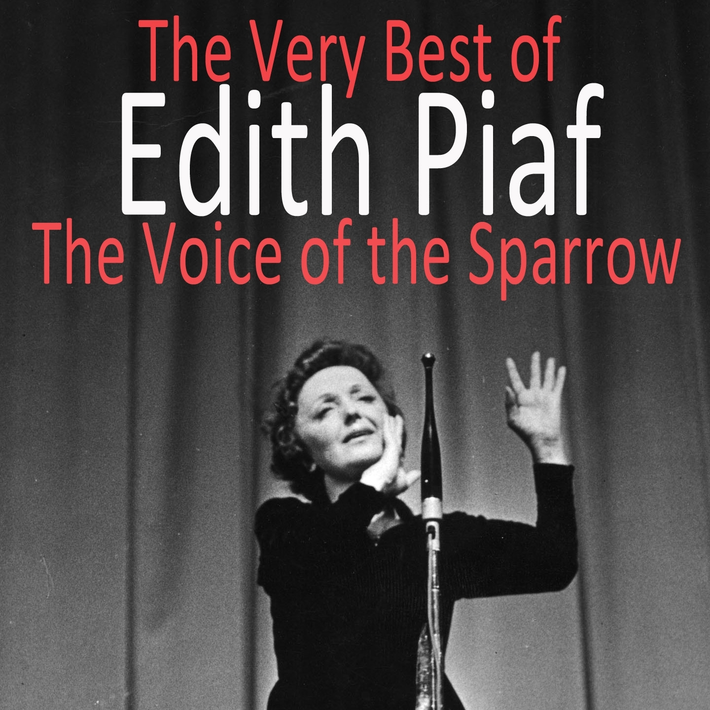 The Very Best of Edith Piaf : The Voice of the Sparrow
