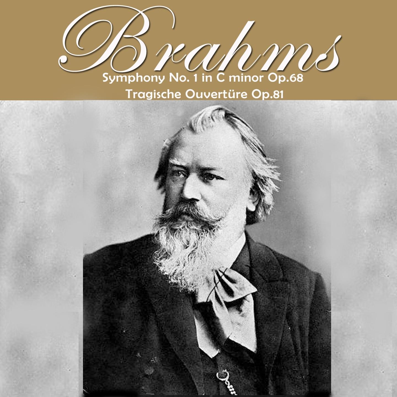 Brahms: Symphony No. 1 in C Minor, Op. 68 & Tragische Ouvertüre, Op. 81