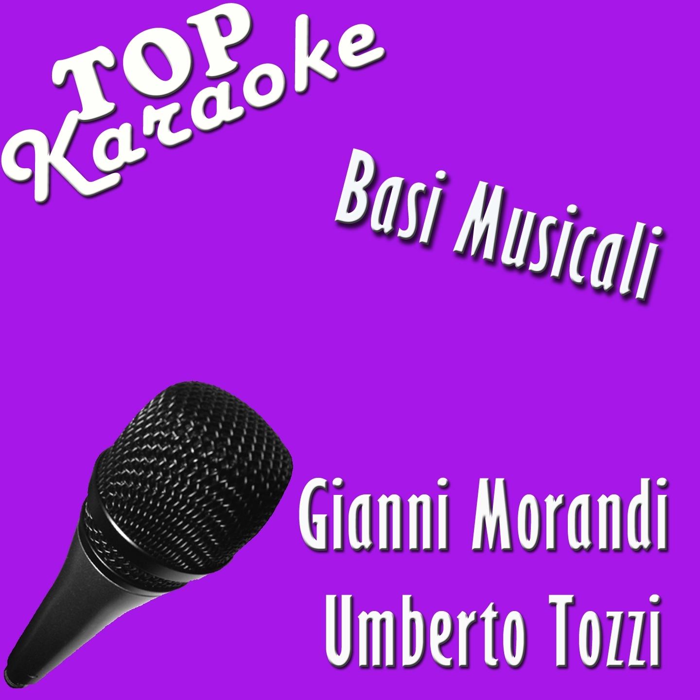 Basi musicali: Karaoke Gianni Morandi&Umberto Tozzi