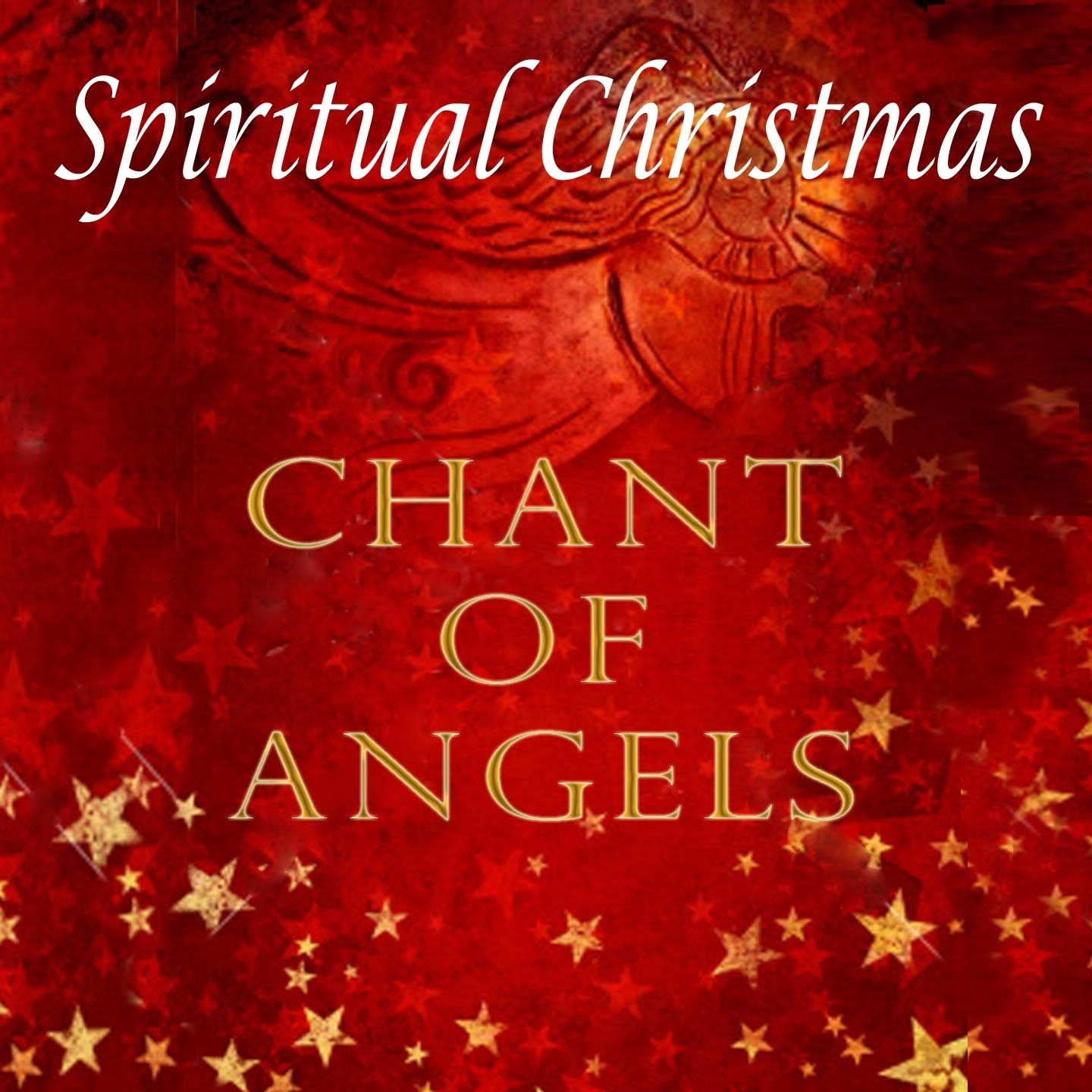 Spiritual Christmas: Chant Of Angels