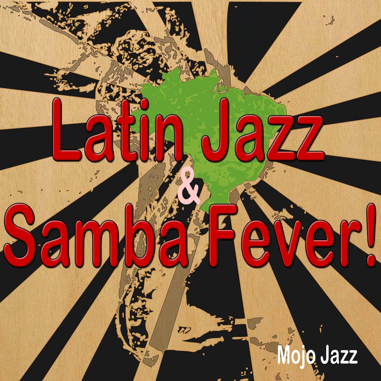 Latin Jazz&Samba Fever!