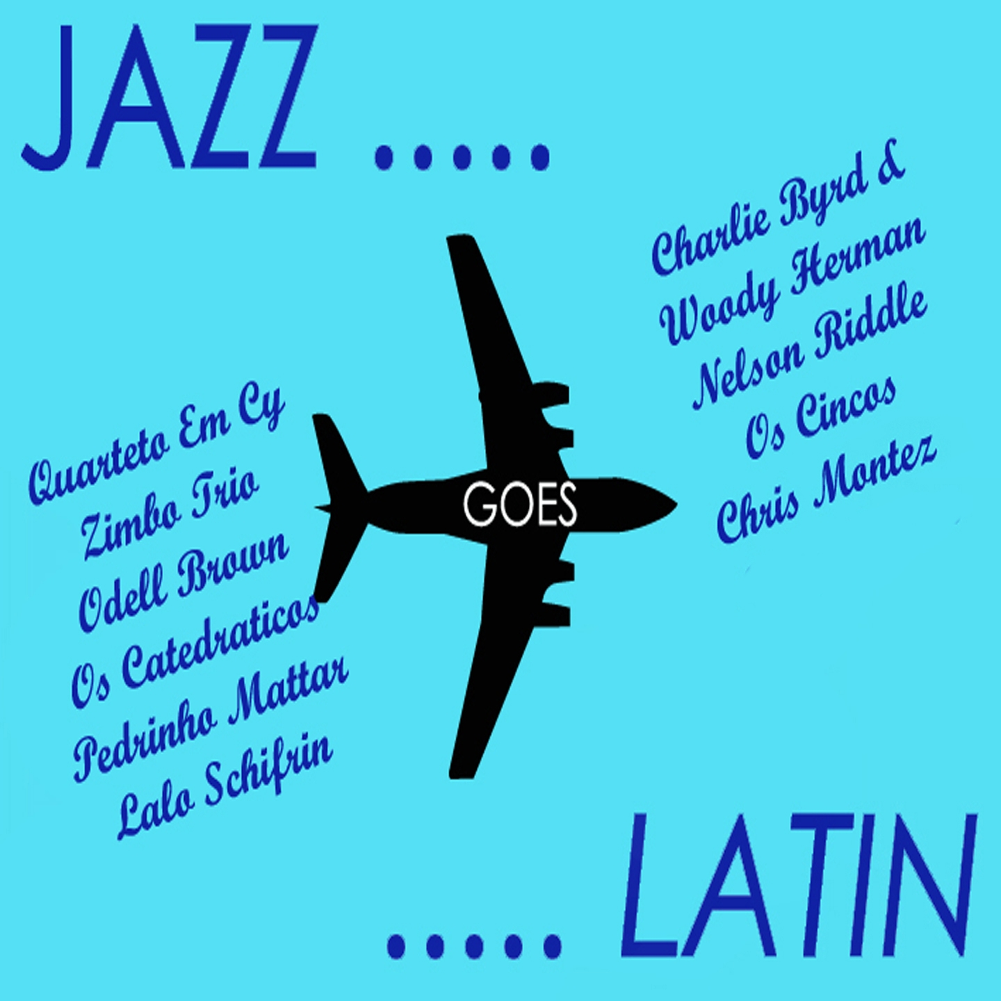 Jazz Goes Latin! Bossa Nova And Jazz Samba Rhythms