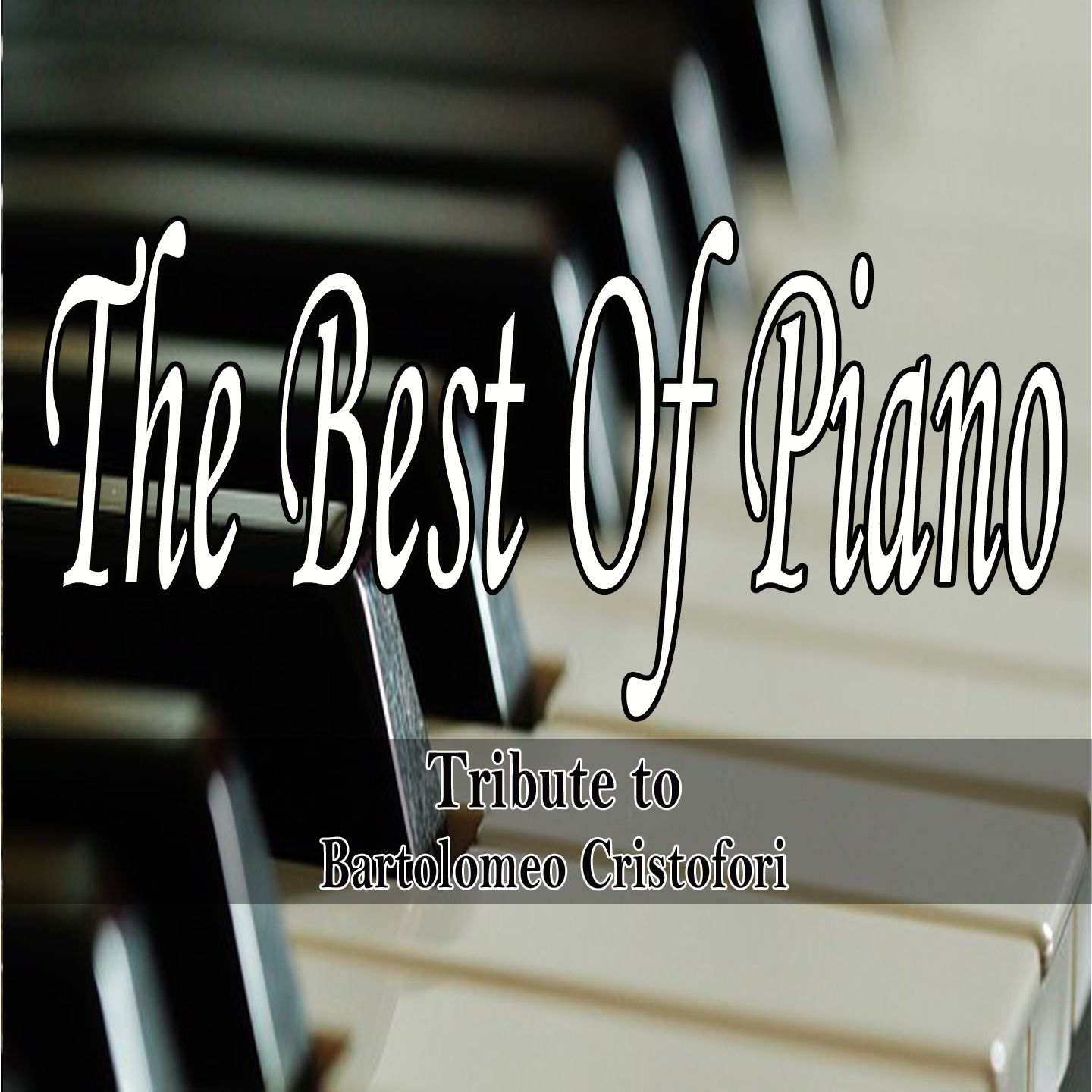 The Best of Piano: Tribute to Bartolomeo Cristofori