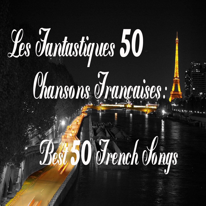 Les fantastiques 50 chansons françaises
