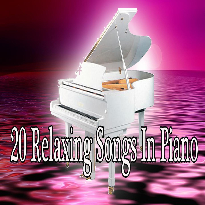 20 Relaxing Songs in Piano