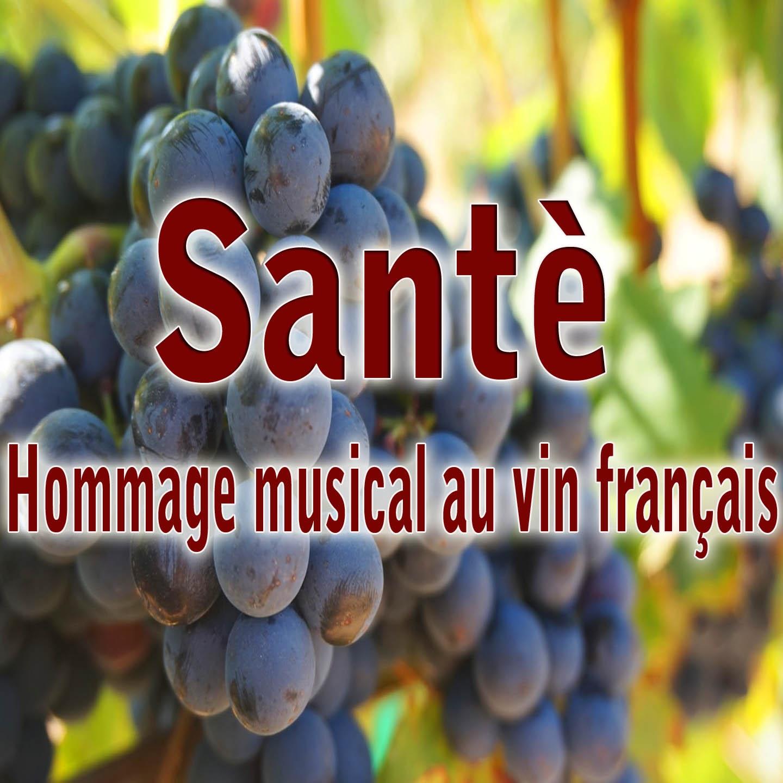 Santè - hommage musica au vin français