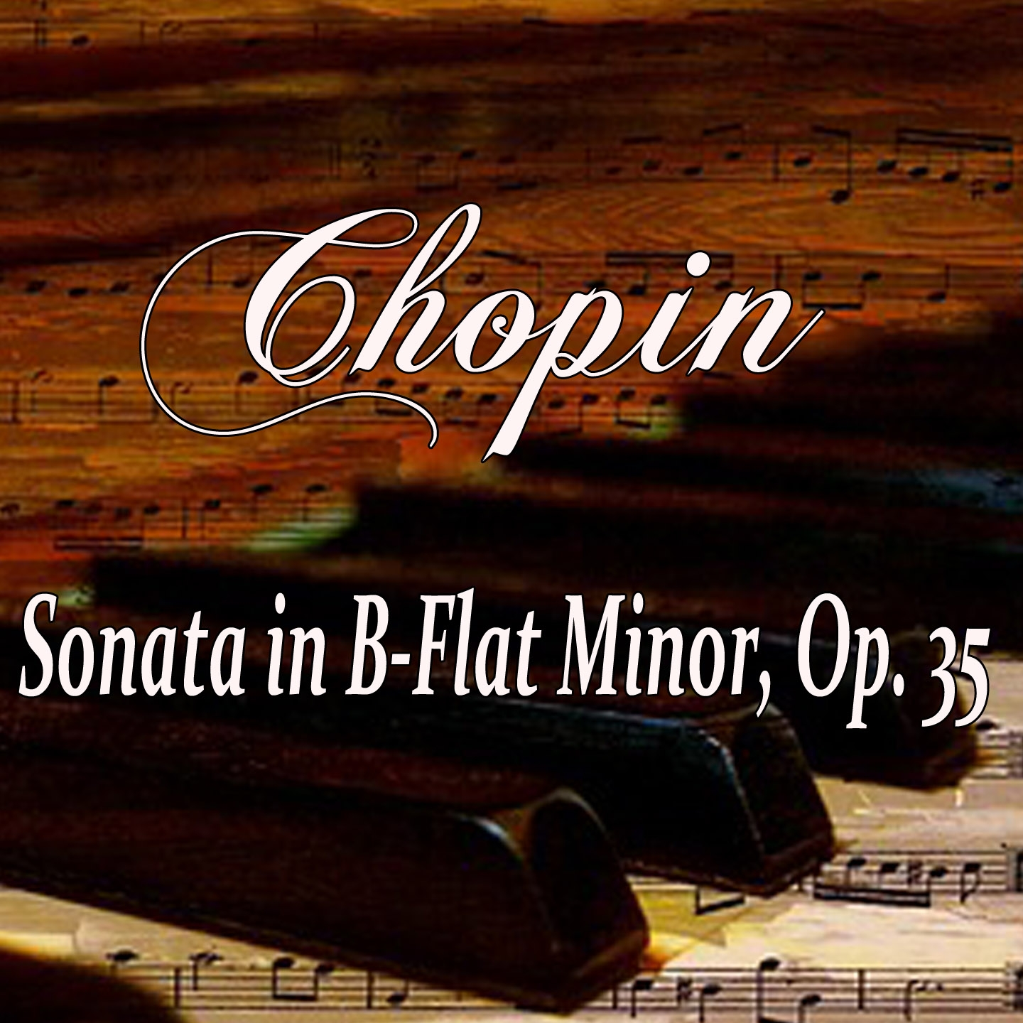 Chopin: Sonata in B-Flat Minor, Op. 35