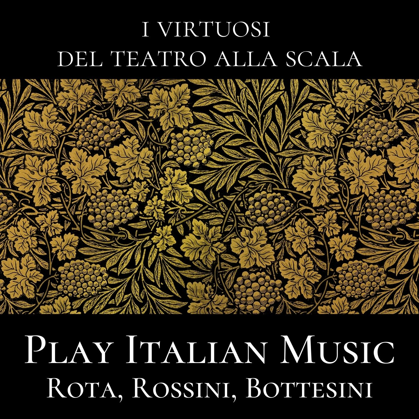 I Virtuosi del Teatro alla Scala Play Italian Music
