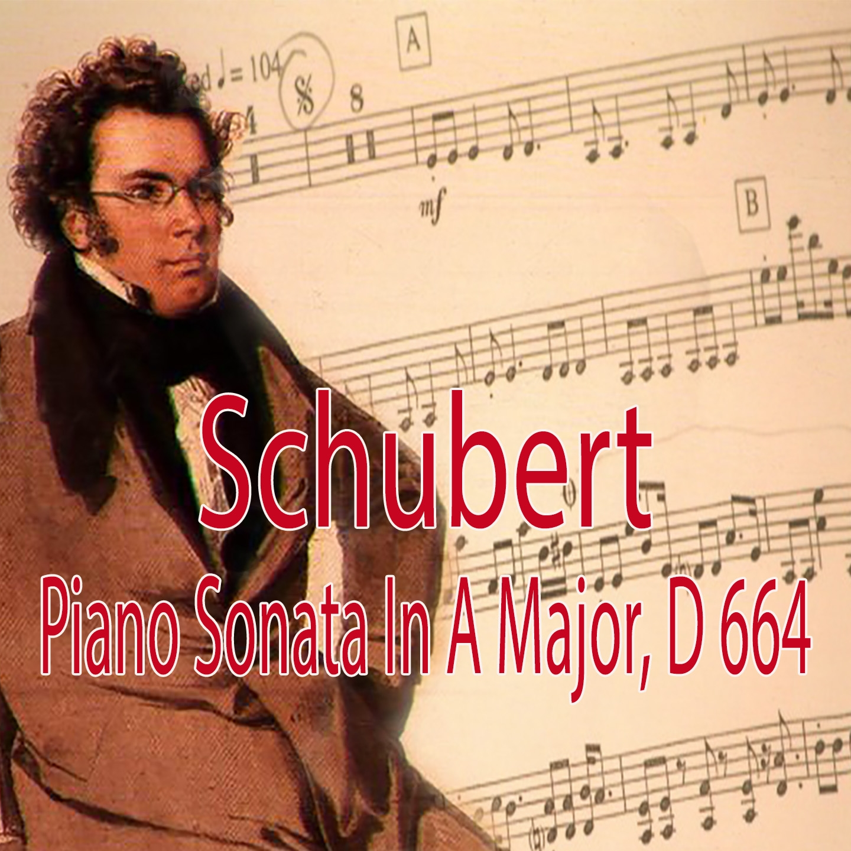 Schubert: Piano Sonata Op. 120, D. 664