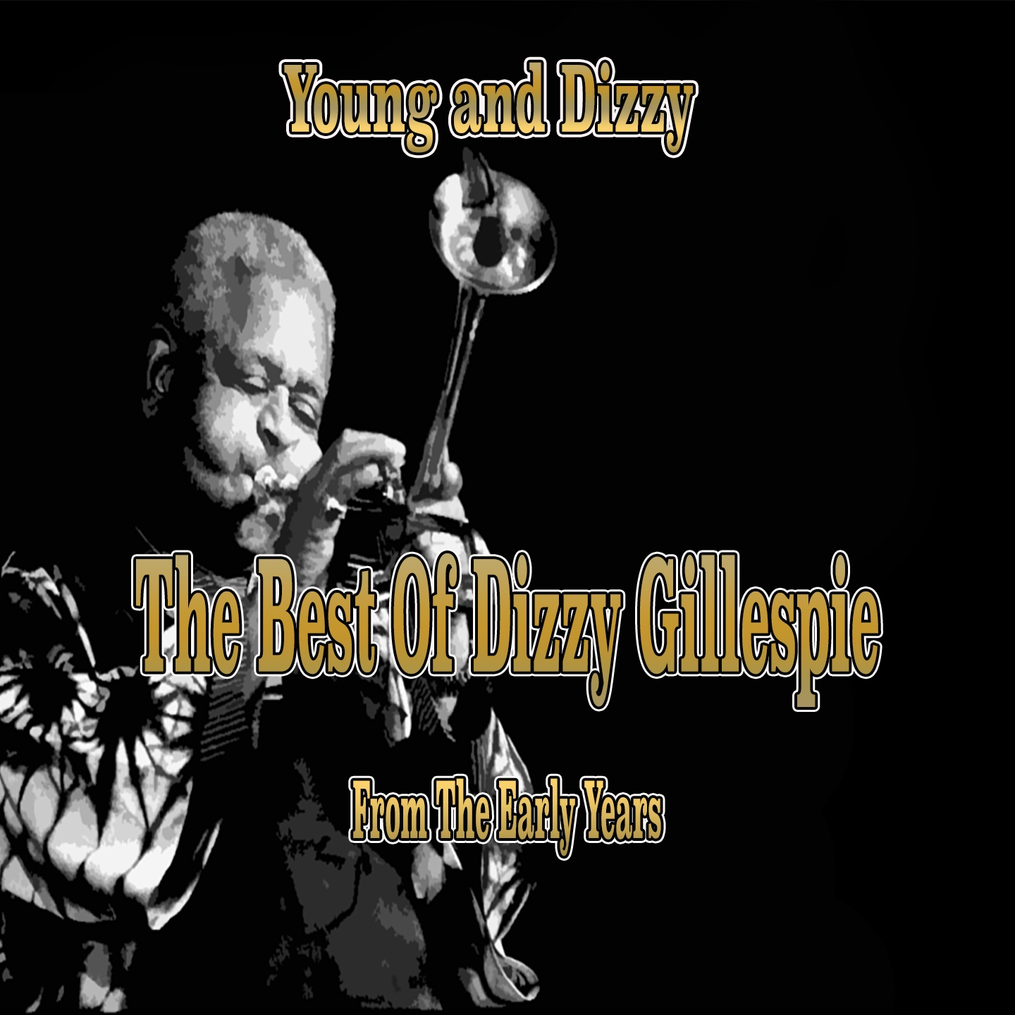Young and Dizzy: The Best of Dizzy Gillespie from the Early Years