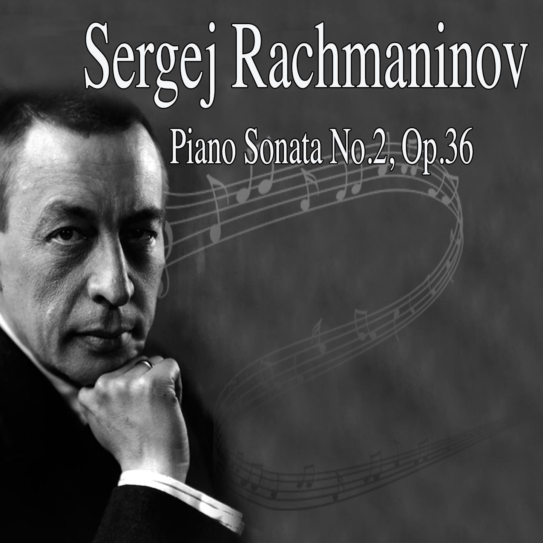 Sergei Rachmaninoff: Piano Sonata No. 2, Op. 36