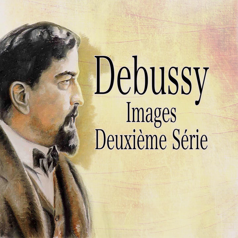 Debussy: Images, Deuxième série