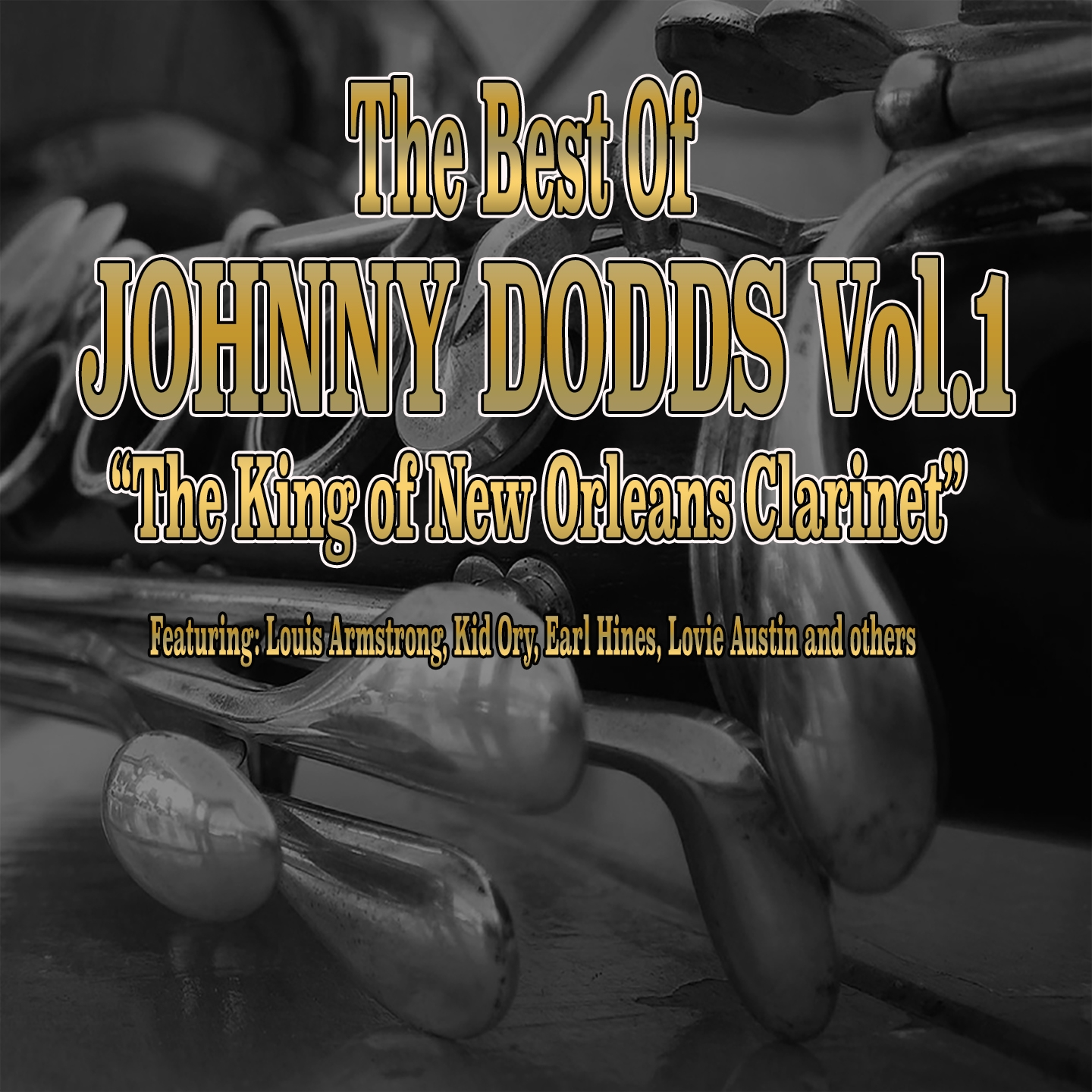 The Best of Johnny Dodds Vol. 1 - Perdido Street Blues, Gate Mouth, Too Tight, And 23 Other Hits