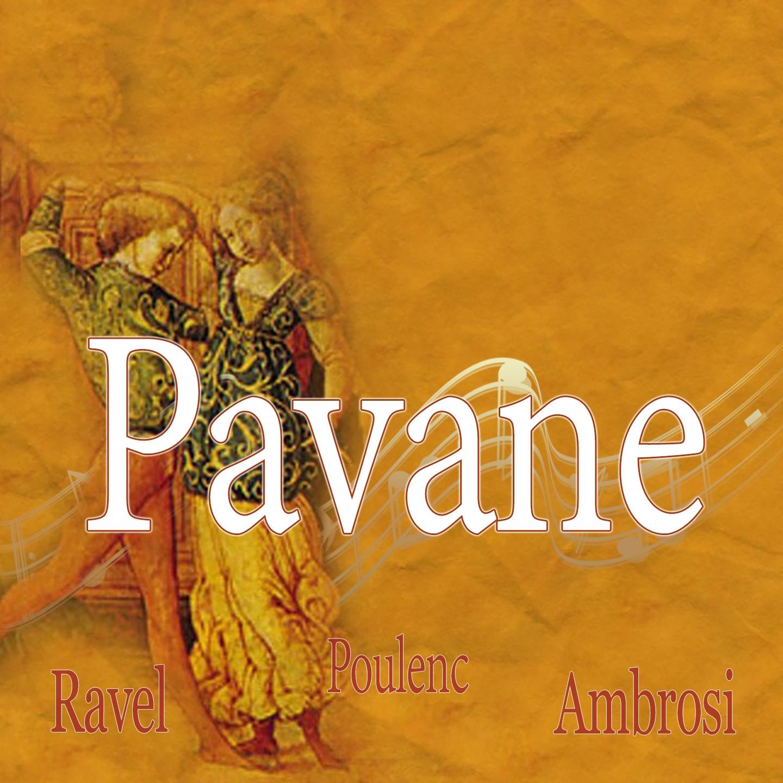 Ravel, Poulenc&Ambrosi: Pavane