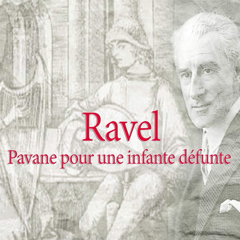 Ravel: Pavane pour une infante défunte, M. 19