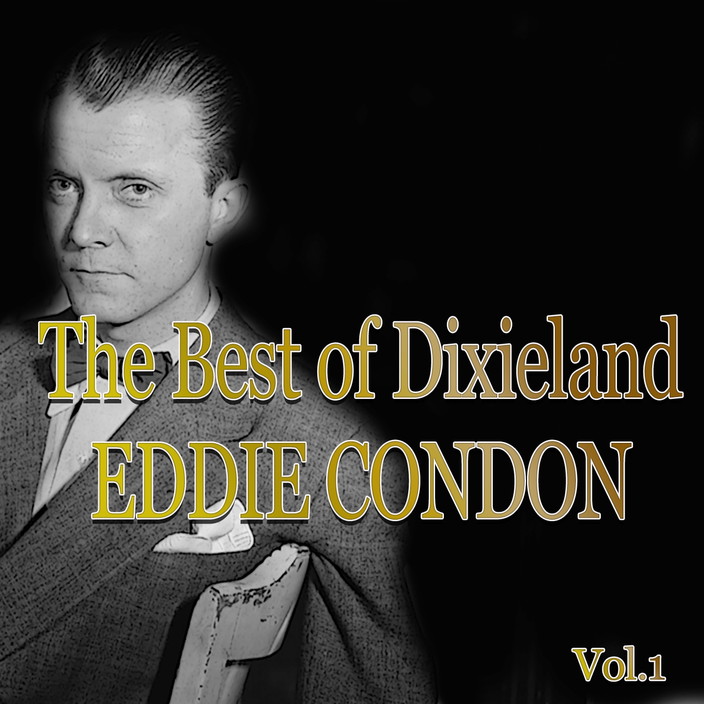 The Best of Dixieland: Eddie Condon