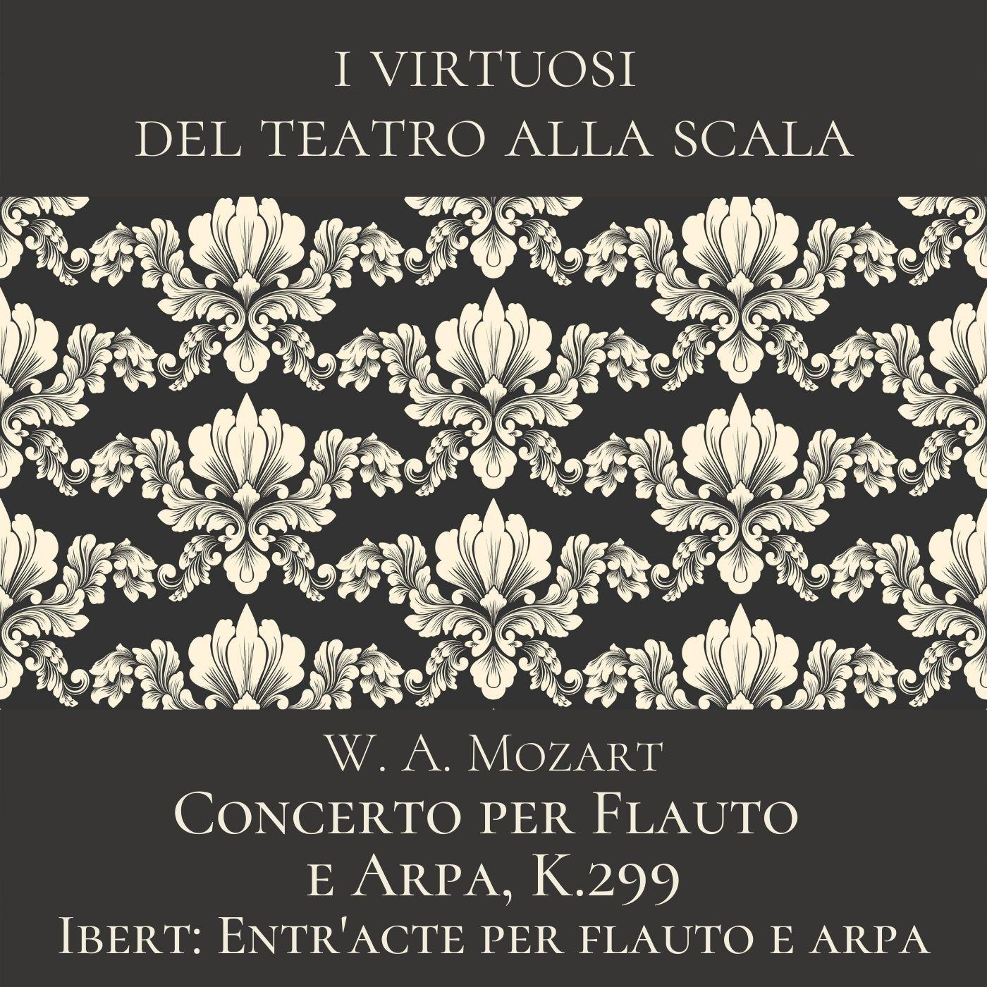Mozart: Concerto per flauto e arpa, K. 299 - Ibert: Entr'acte per flauto e arpa