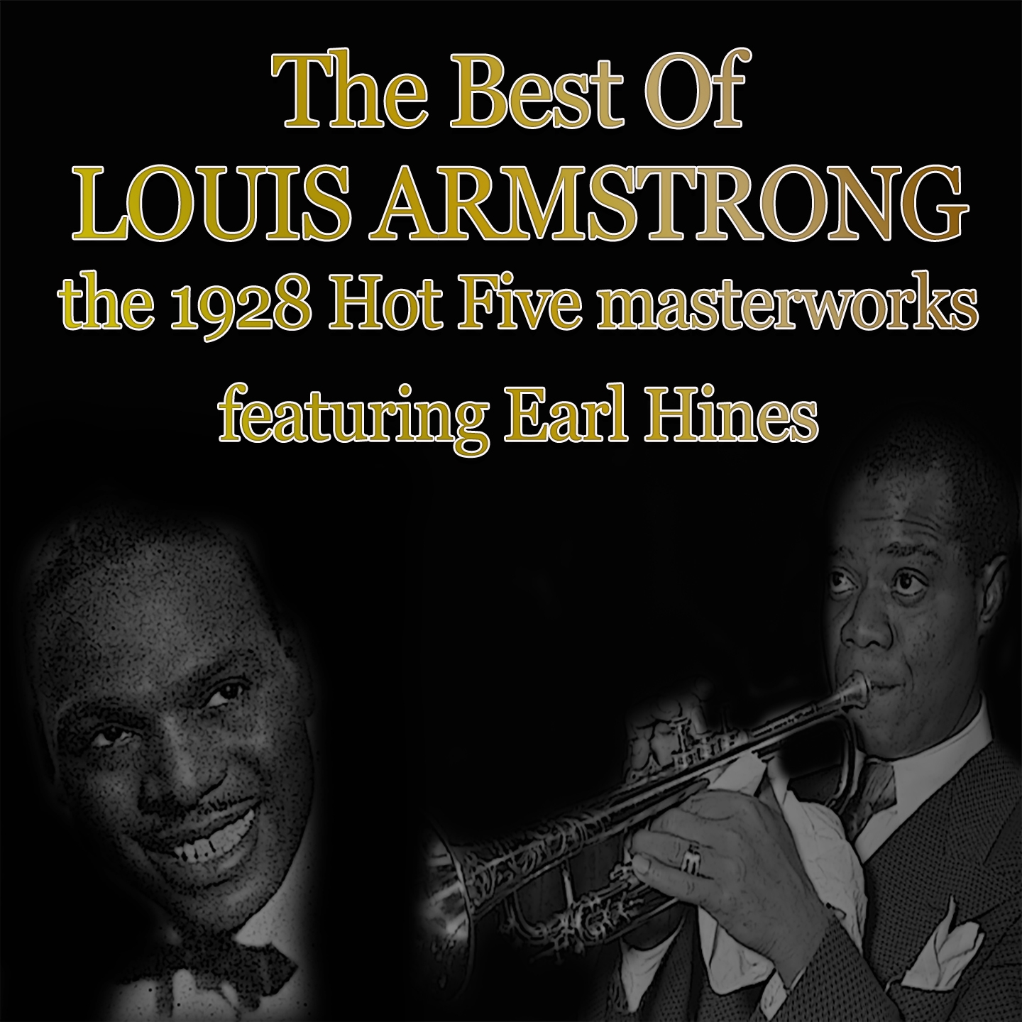 The Best of Louis Armstrong: The 1928 Hot Five Masterworks