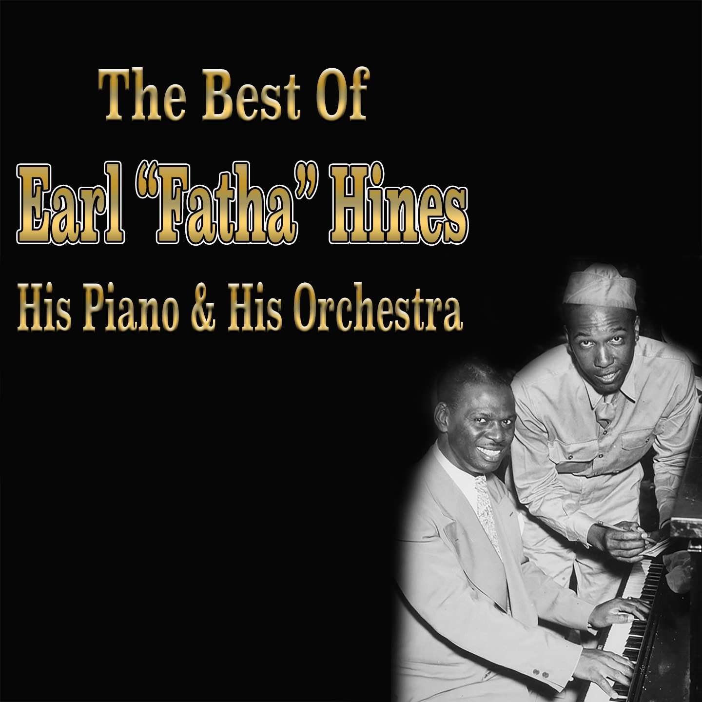 "The Best of Earl ""Fatha"" Hines - His Piano & His Orchestra"