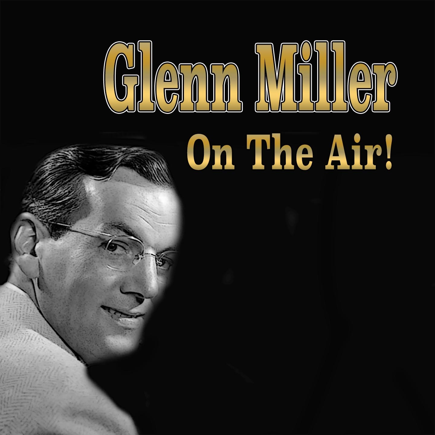 Glenn Miller on the Air!