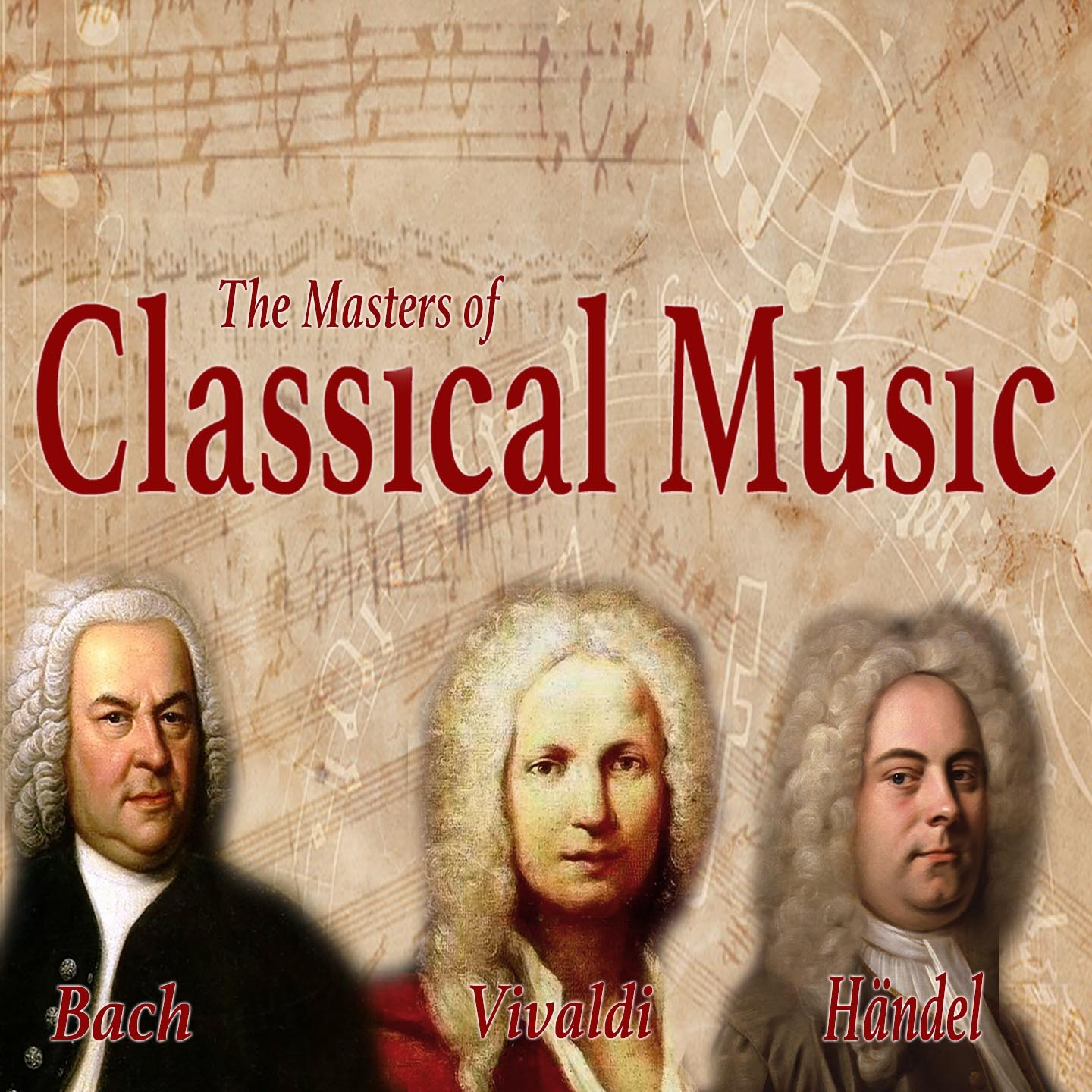 Bach, Vivaldi, Handel: The Masters of Classical Music