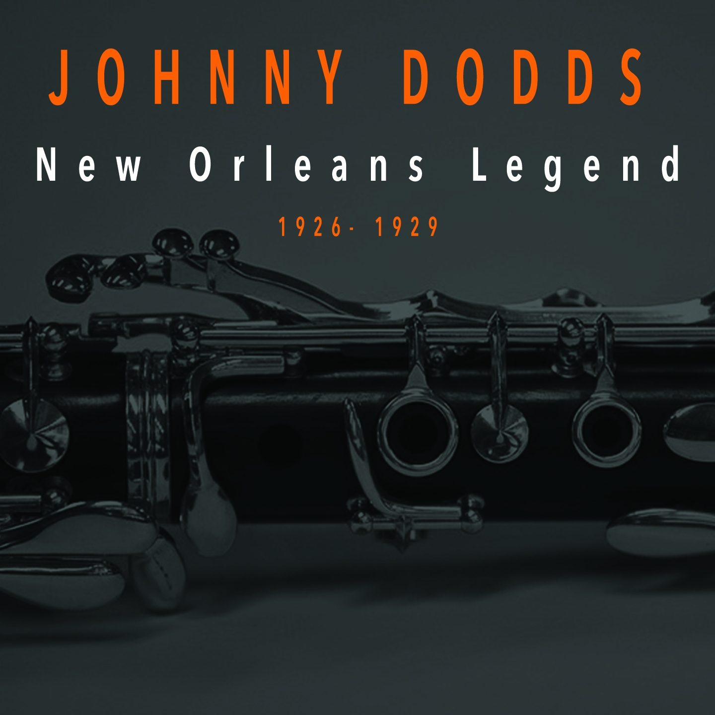 Johnny Dodds - New Orleans Legend (1926-1929)