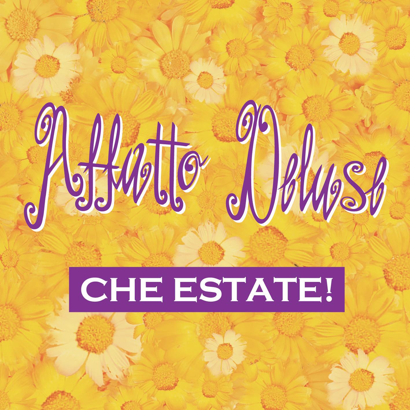Affatto Deluse, Che Estate!