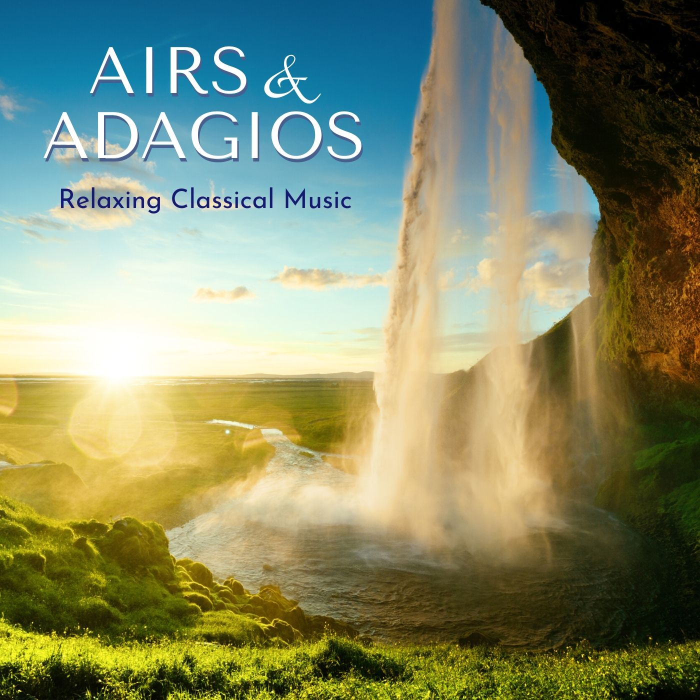 Airs & Adagios - Relaxing Classical Music