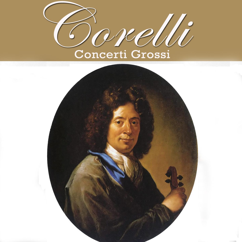 Corelli: Concerti Grossi