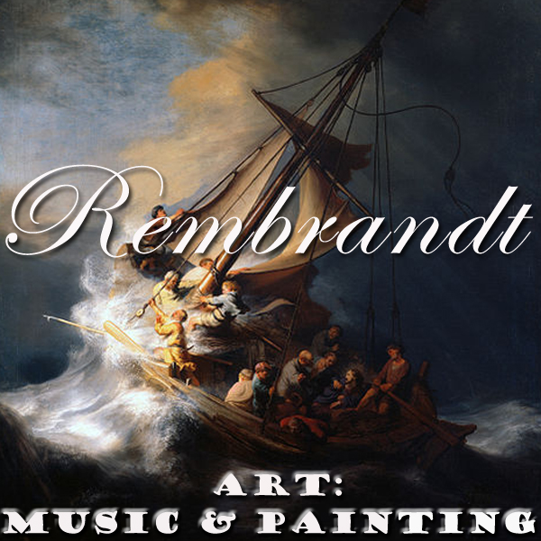 Art: Music & Painting - Rembrandt on  Bach, Corelli and Vivaldi's music.