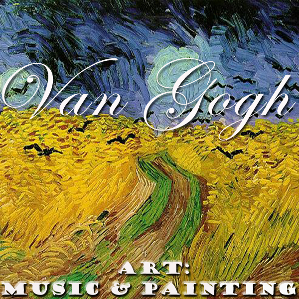 Art: Music & Painting - Van Gogh on on Caggiano, Floridia, Boito, Mahler and Bramhs' music