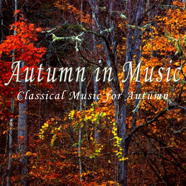 Autumn in Music: Classical Music for Autumn