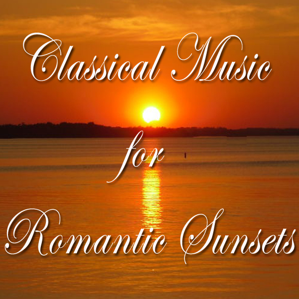 Classical Music for Romantic Sunsets