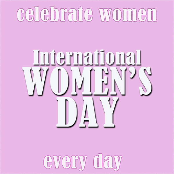 International Women's Day - Festa della Donna (Celebrate Women Every Day)