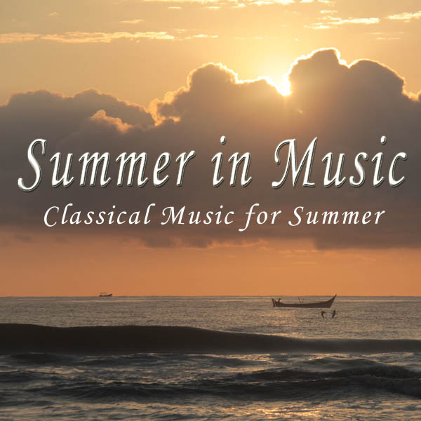 Summer in Music: Classical Music for Summer