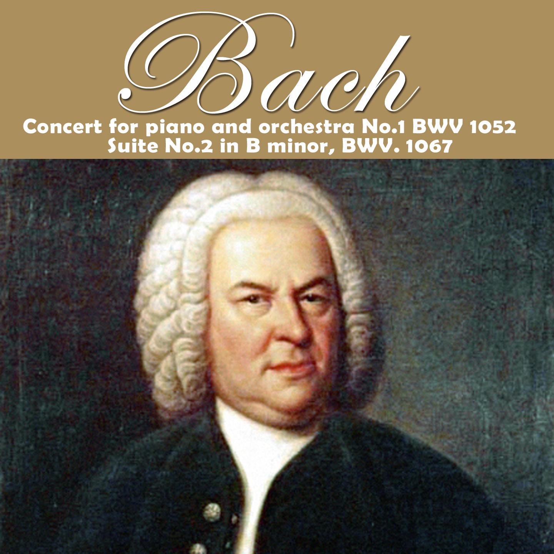 Bach: Concerto per piano e orchestra No.1 BWV 1052 - Suite No.2 in Si minore, BWV 1067