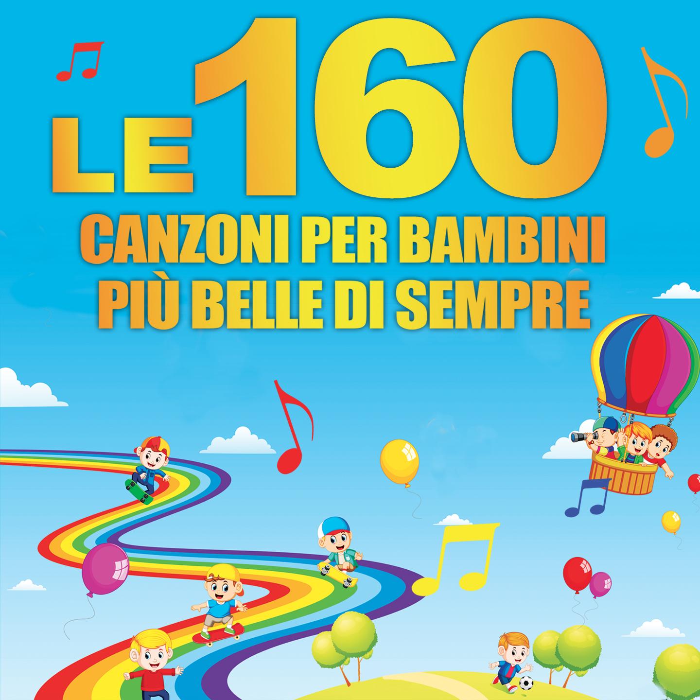 Le 160 Canzoni per Bambini più belle di sempre