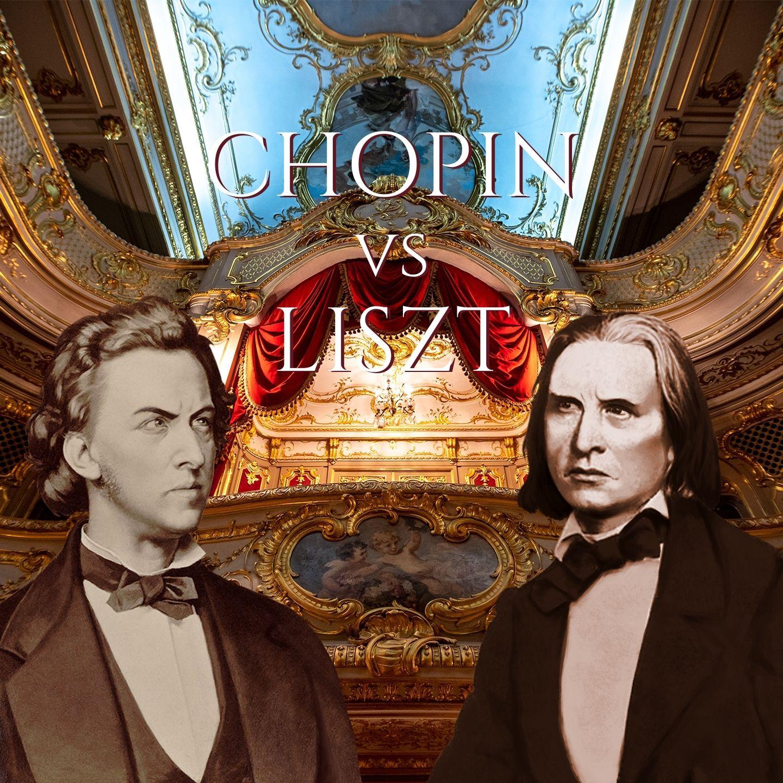 Chopin Vs. Liszt