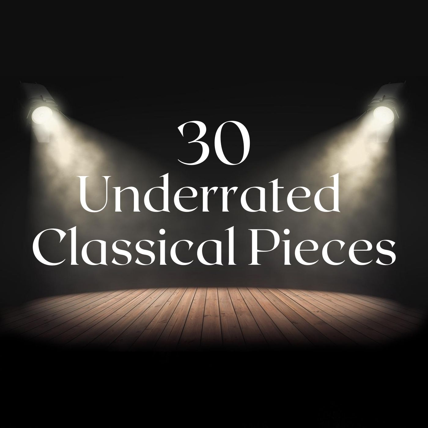 Top 30 Underrated Classical Pieces