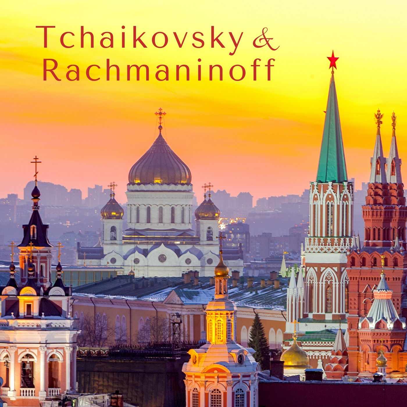Tchaikovsky & Rachmaninoff - Russian Classical Music